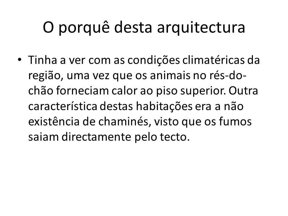 O porquê desta arquitectura