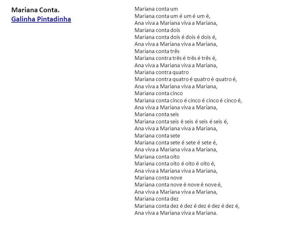 Mariana Conta. Galinha Pintadinha