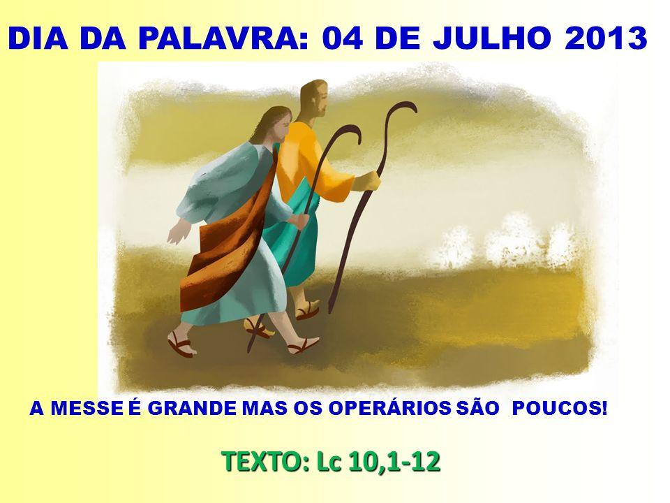 DIA DA PALAVRA: 04 DE JULHO 2013