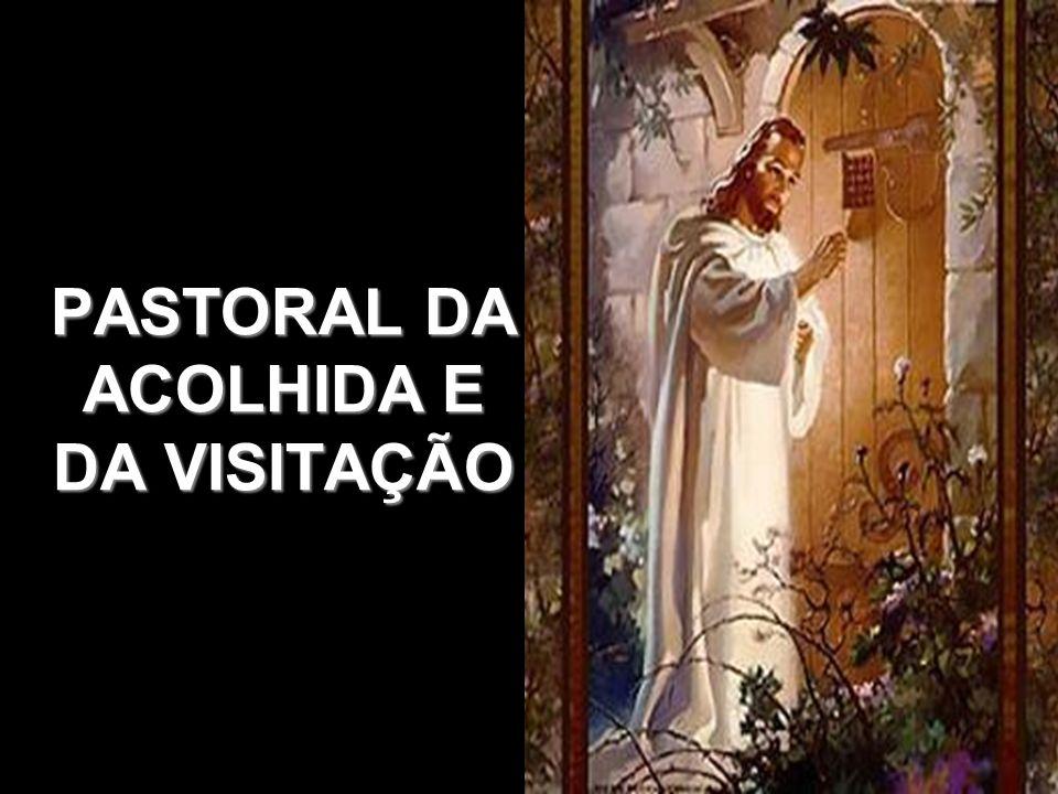 PASTORAL DA ACOLHIDA E DA VISITAÇÃO