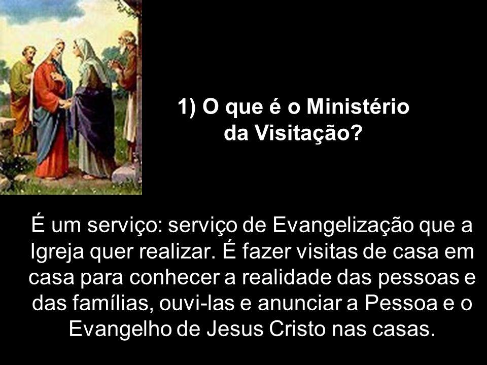 1) O que é o Ministério da Visitação