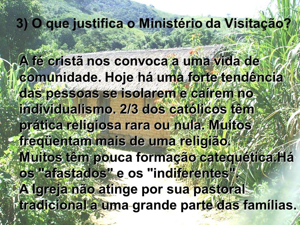 3) O que justifica o Ministério da Visitação
