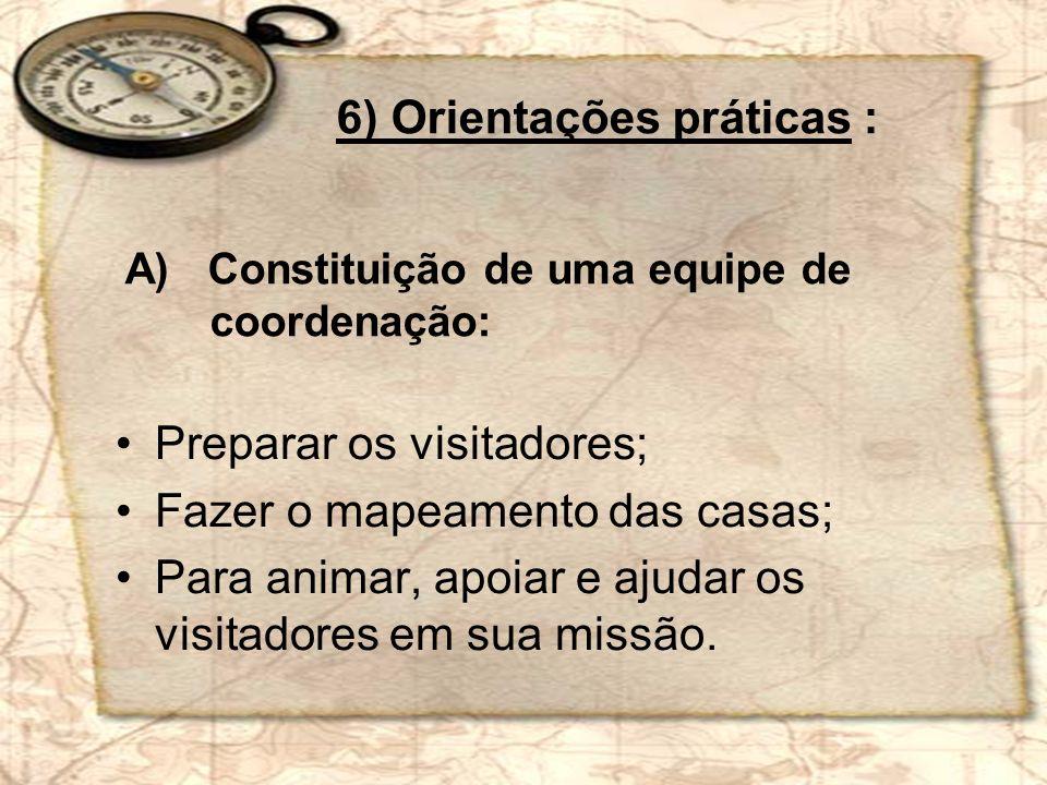 6) Orientações práticas :