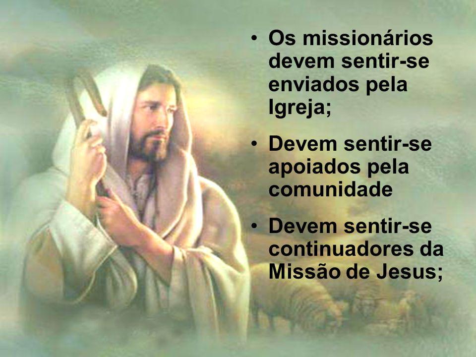 Os missionários devem sentir-se enviados pela Igreja;
