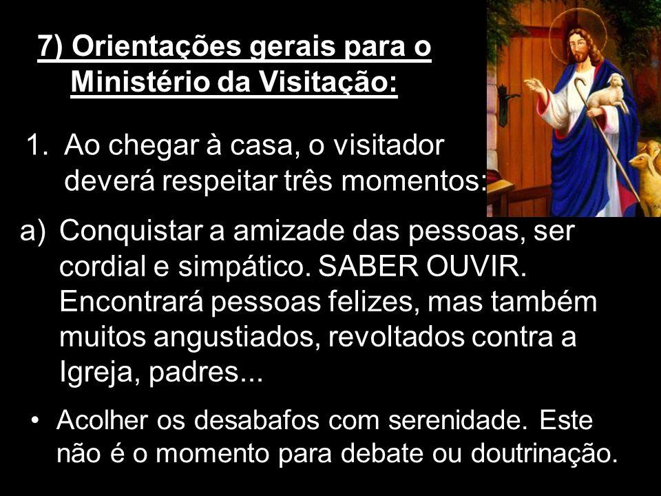7) Orientações gerais para o Ministério da Visitação: