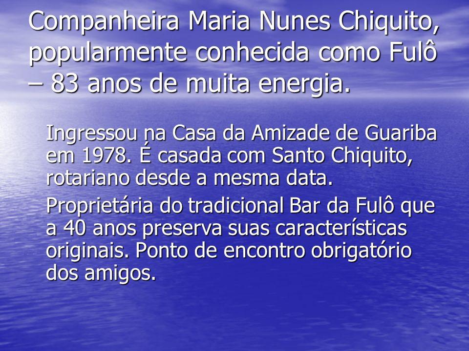 Companheira Maria Nunes Chiquito, popularmente conhecida como Fulô – 83 anos de muita energia.