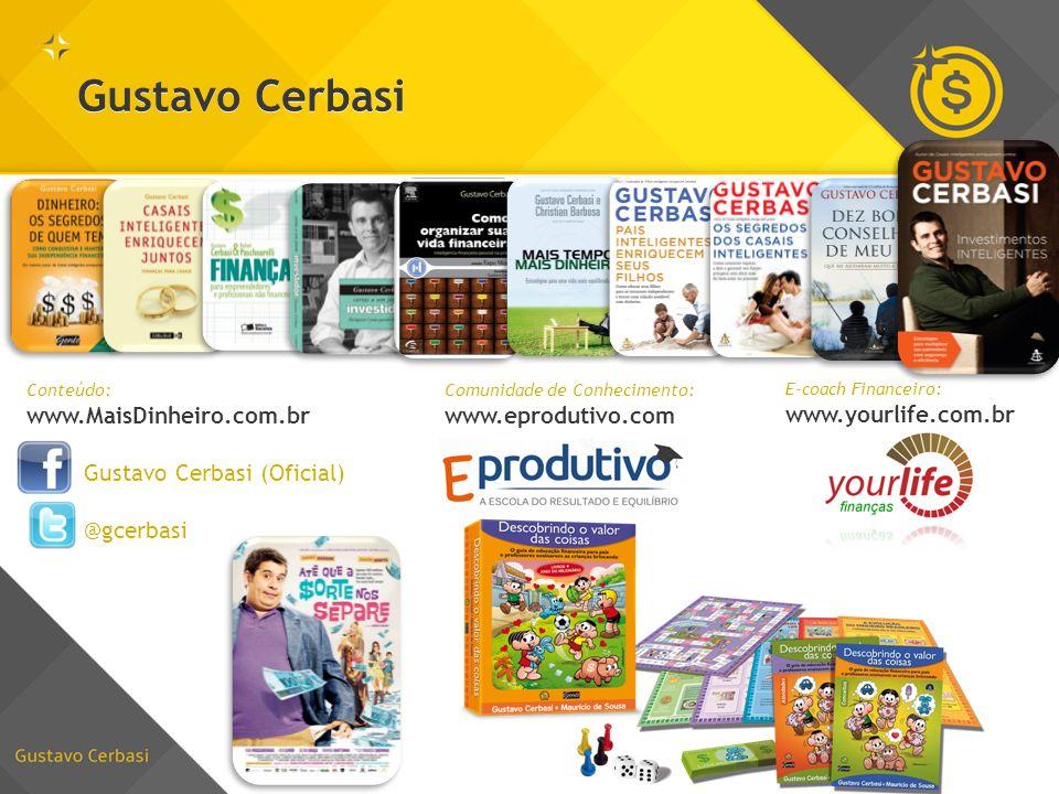 Gustavo Cerbasi www.MaisDinheiro.com.br Gustavo Cerbasi (Oficial)
