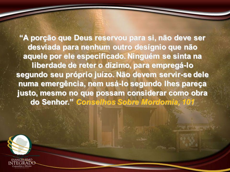 A porção que Deus reservou para si, não deve ser desviada para nenhum outro desígnio que não aquele por ele especificado.