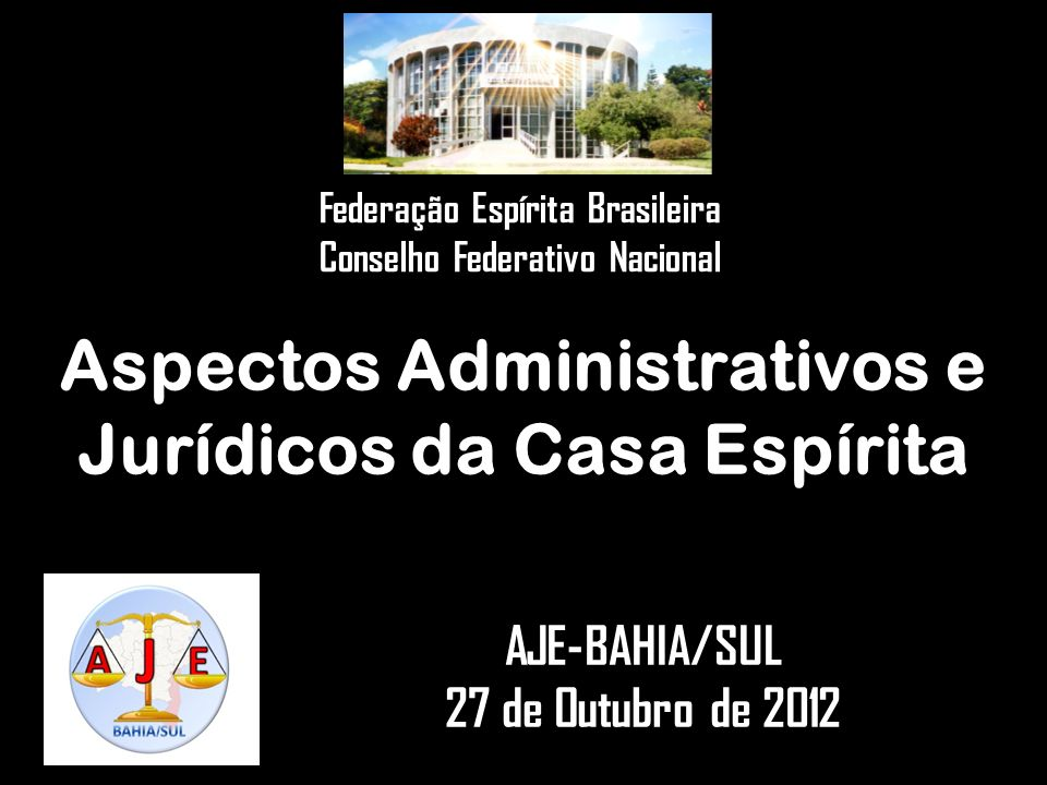 Aspectos Administrativos e Jurídicos da Casa Espírita