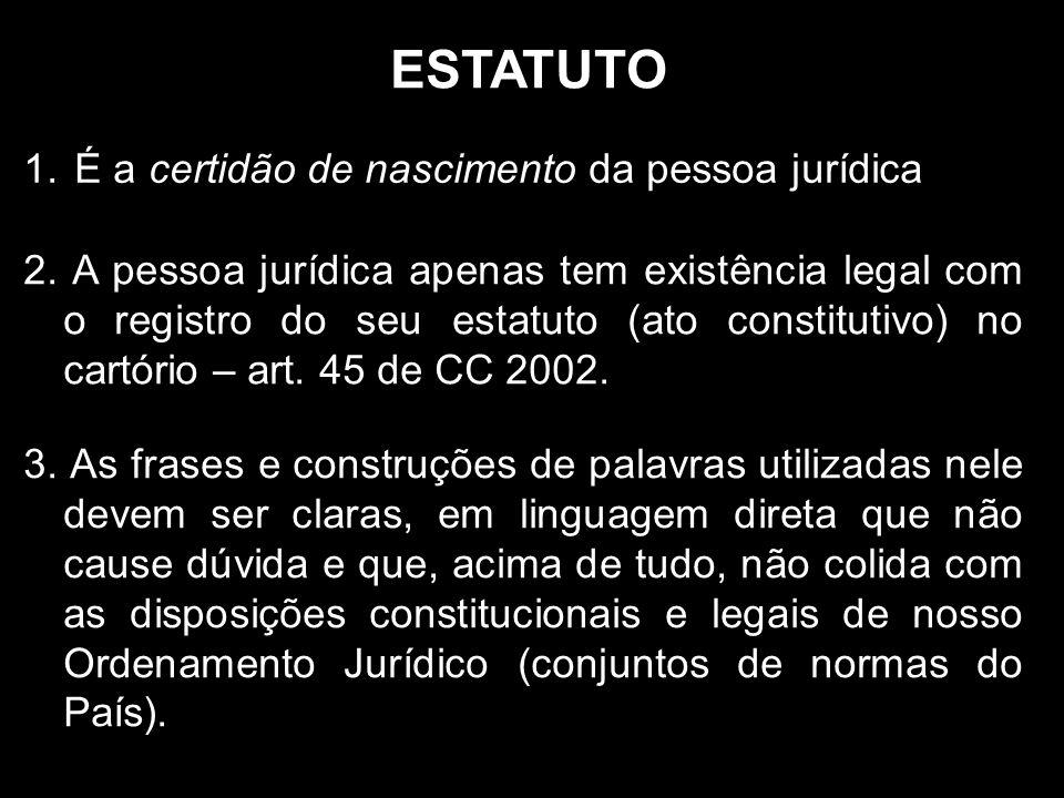 ESTATUTO É a certidão de nascimento da pessoa jurídica