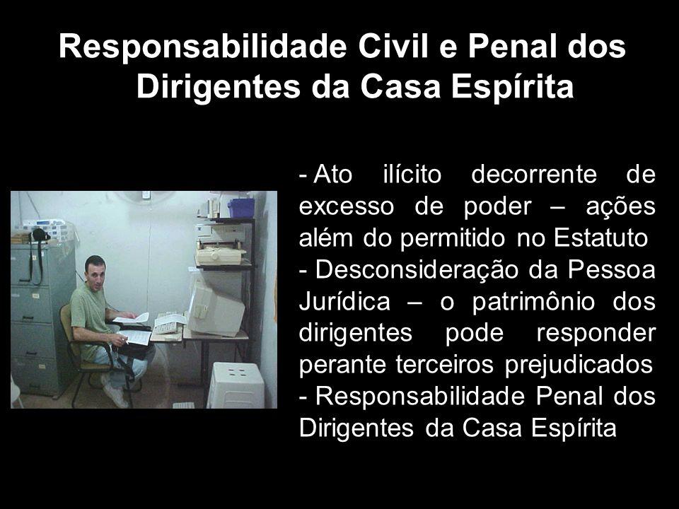 Responsabilidade Civil e Penal dos Dirigentes da Casa Espírita