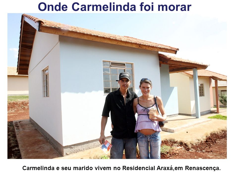 Onde Carmelinda foi morar