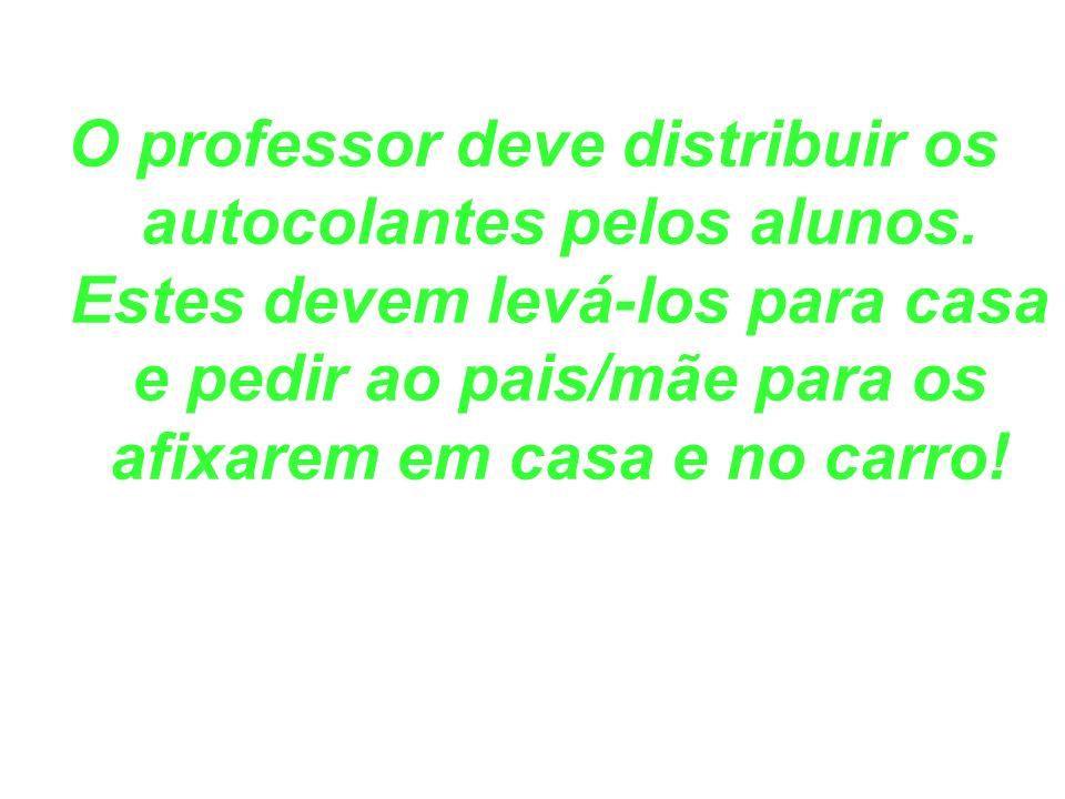 O professor deve distribuir os autocolantes pelos alunos