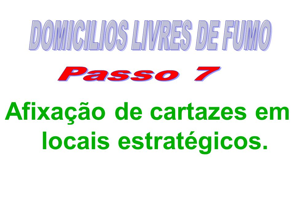 DOMICILIOS LIVRES DE FUMO Afixação de cartazes em locais estratégicos.