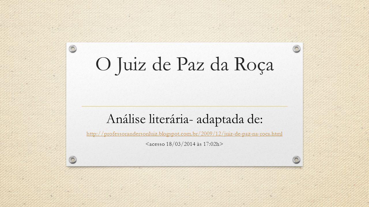O Juiz de Paz da Roça Análise literária- adaptada de: