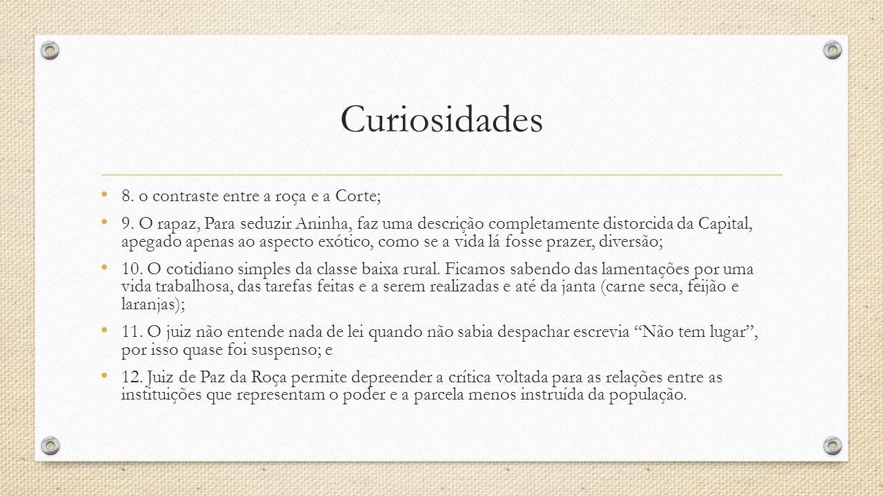 Curiosidades 8. o contraste entre a roça e a Corte;