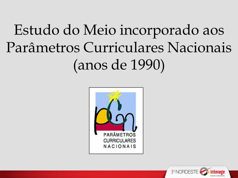 Estudo do Meio incorporado aos Parâmetros Curriculares Nacionais (anos de 1990)