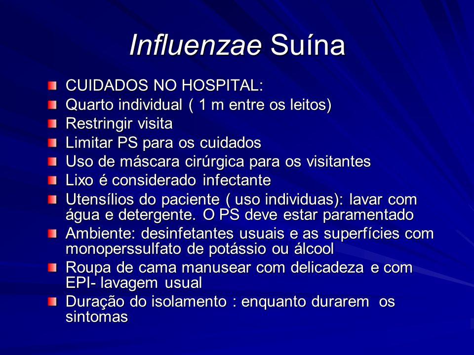 Influenzae Suína CUIDADOS NO HOSPITAL: