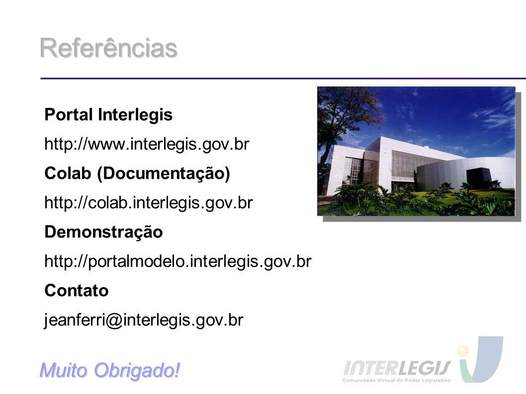 Referências Muito Obrigado! Portal Interlegis