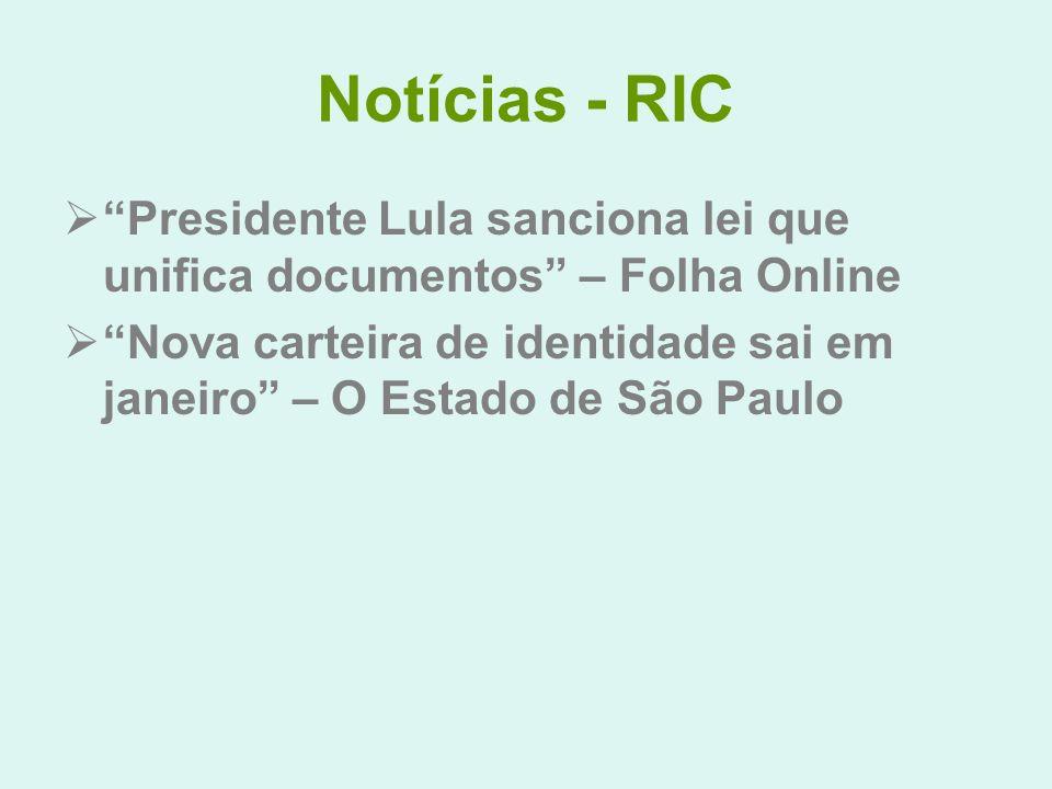 Notícias - RIC Presidente Lula sanciona lei que unifica documentos – Folha Online.