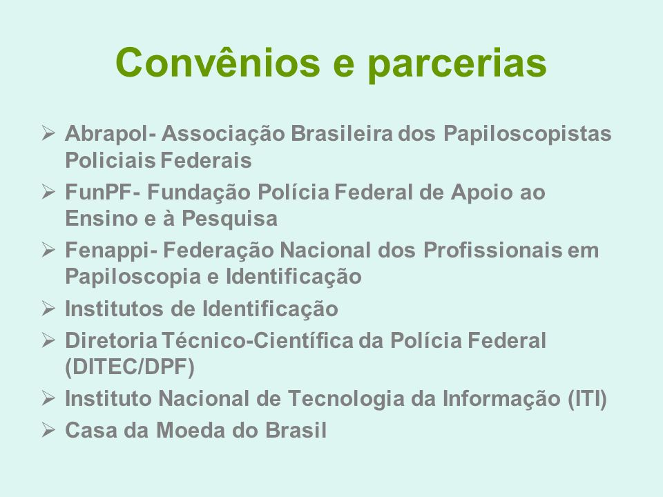 Convênios e parcerias Abrapol- Associação Brasileira dos Papiloscopistas Policiais Federais.