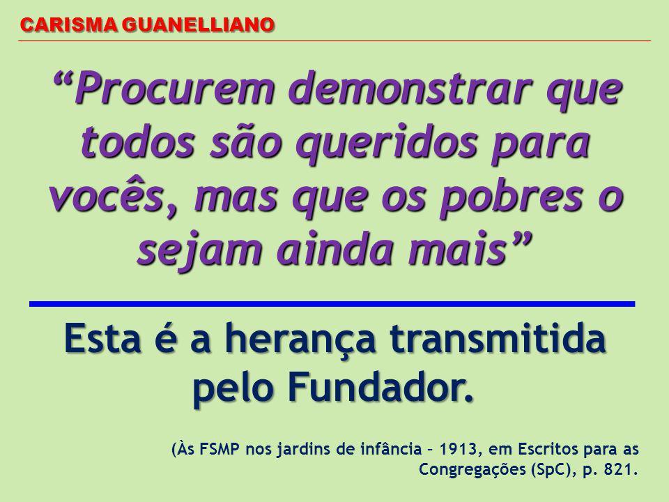 Esta é a herança transmitida pelo Fundador.