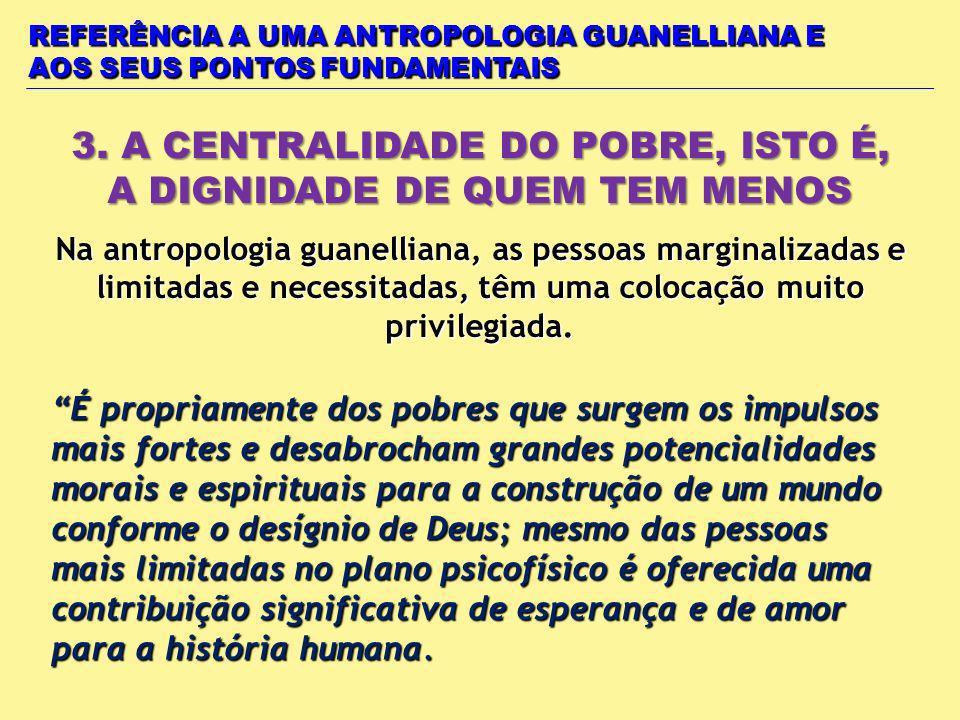 3. A CENTRALIDADE DO POBRE, ISTO É, A DIGNIDADE DE QUEM TEM MENOS