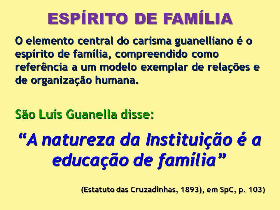 A natureza da Instituição é a educação de família