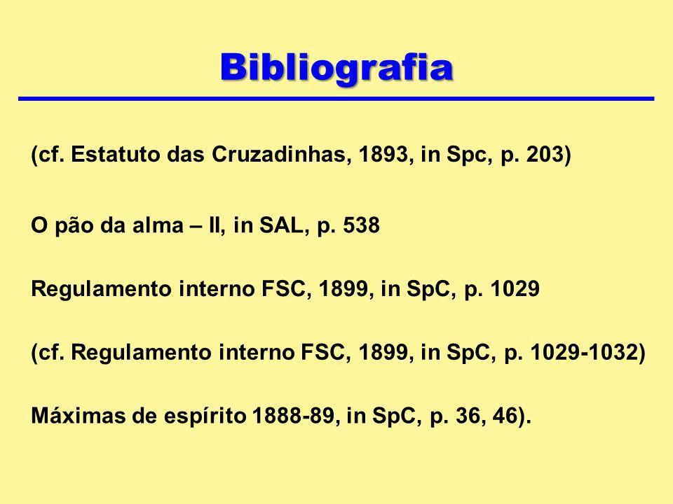 Bibliografia (cf. Estatuto das Cruzadinhas, 1893, in Spc, p. 203)