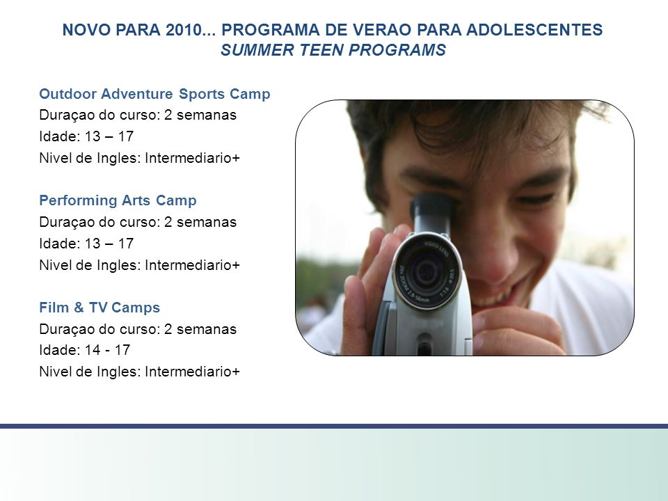 NOVO PARA 2010... PROGRAMA DE VERAO PARA ADOLESCENTES SUMMER TEEN PROGRAMS