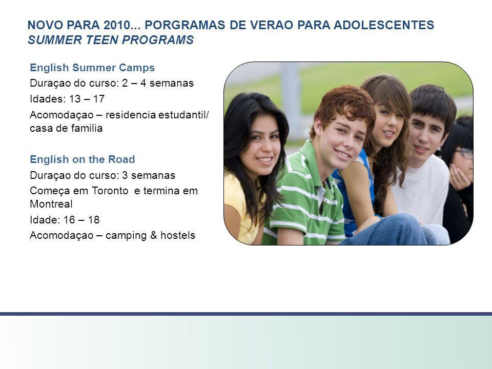 NOVO PARA 2010... PORGRAMAS DE VERAO PARA ADOLESCENTES SUMMER TEEN PROGRAMS