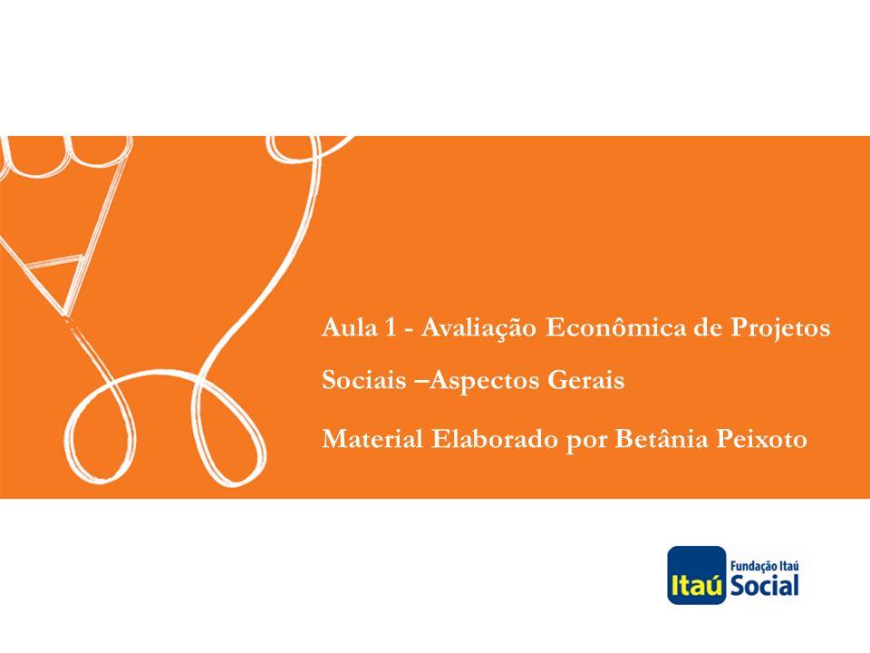 Aula 1 - Avaliação Econômica de Projetos Sociais –Aspectos Gerais