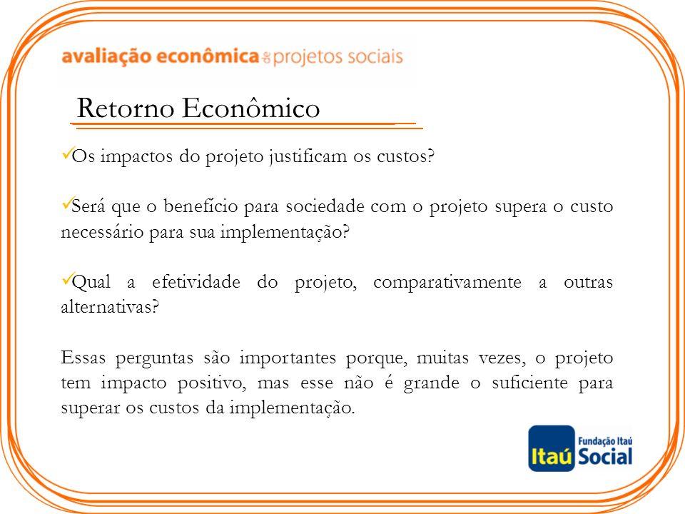 Retorno Econômico Os impactos do projeto justificam os custos