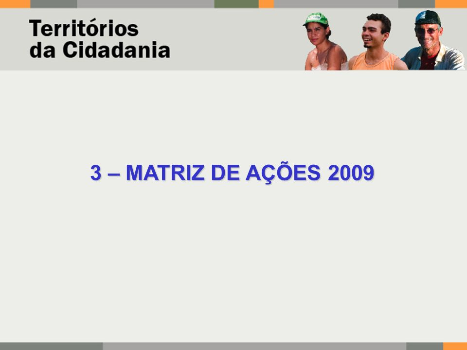 3 – MATRIZ DE AÇÕES 2009