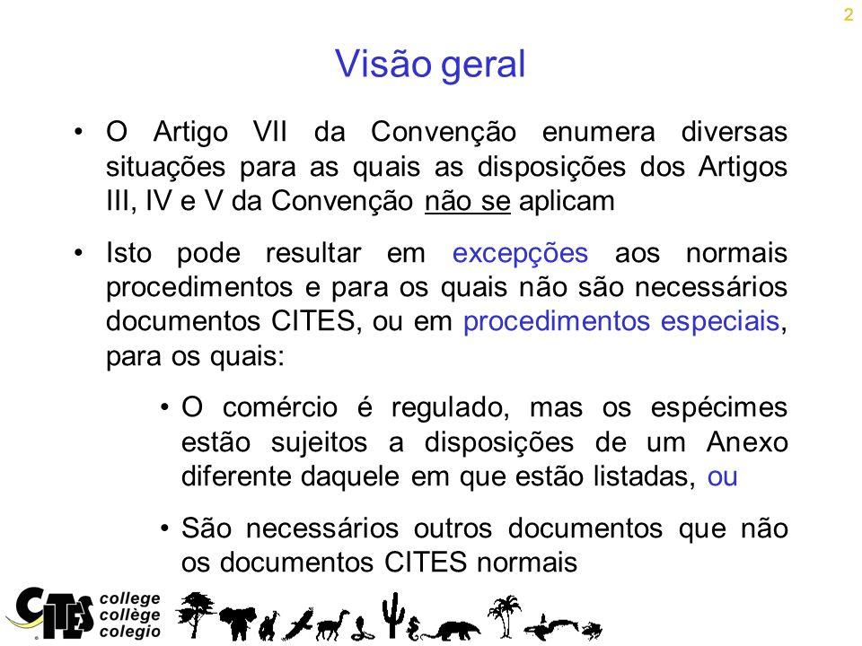 2 Visão geral. O Artigo VII da Convenção enumera diversas situações para as quais as disposições dos Artigos III, IV e V da Convenção não se aplicam.