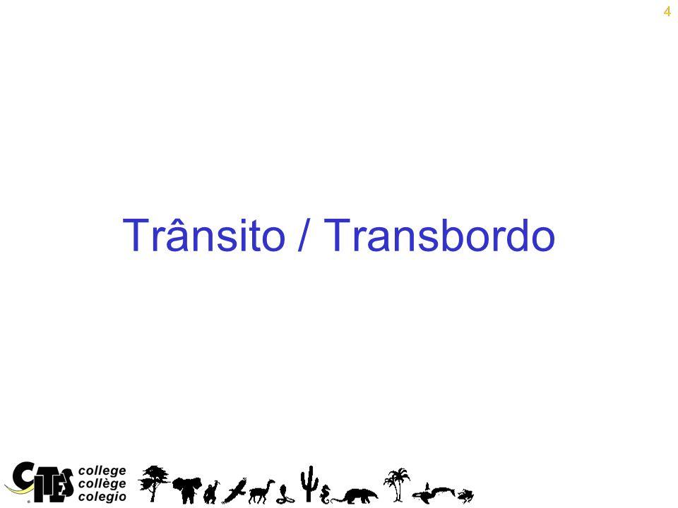 4 Trânsito / Transbordo