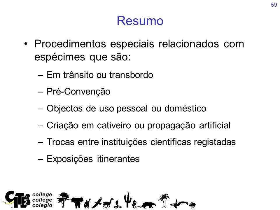 Resumo Procedimentos especiais relacionados com espécimes que são: