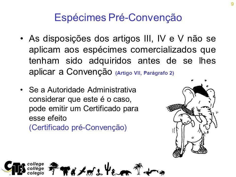 Espécimes Pré-Convenção