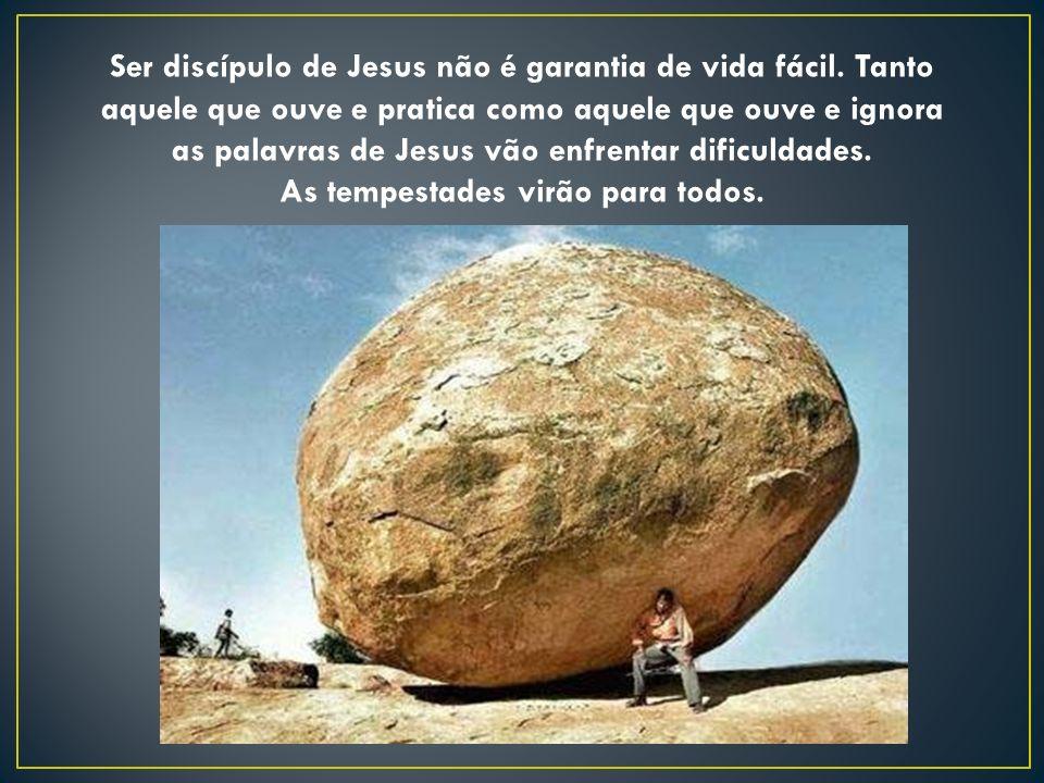 as palavras de Jesus vão enfrentar dificuldades.