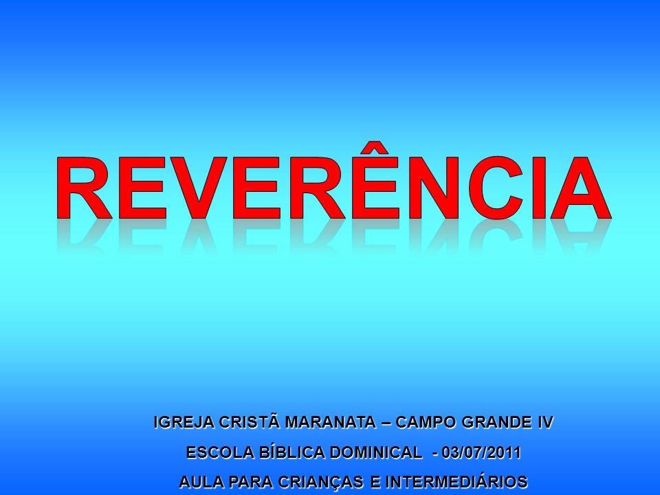 REVERÊNCIA IGREJA CRISTÃ MARANATA – CAMPO GRANDE IV