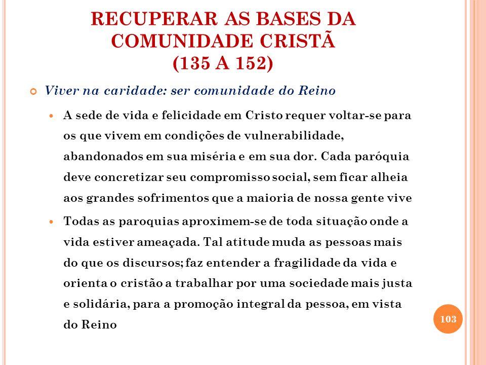 RECUPERAR AS BASES DA COMUNIDADE CRISTÃ (135 A 152)