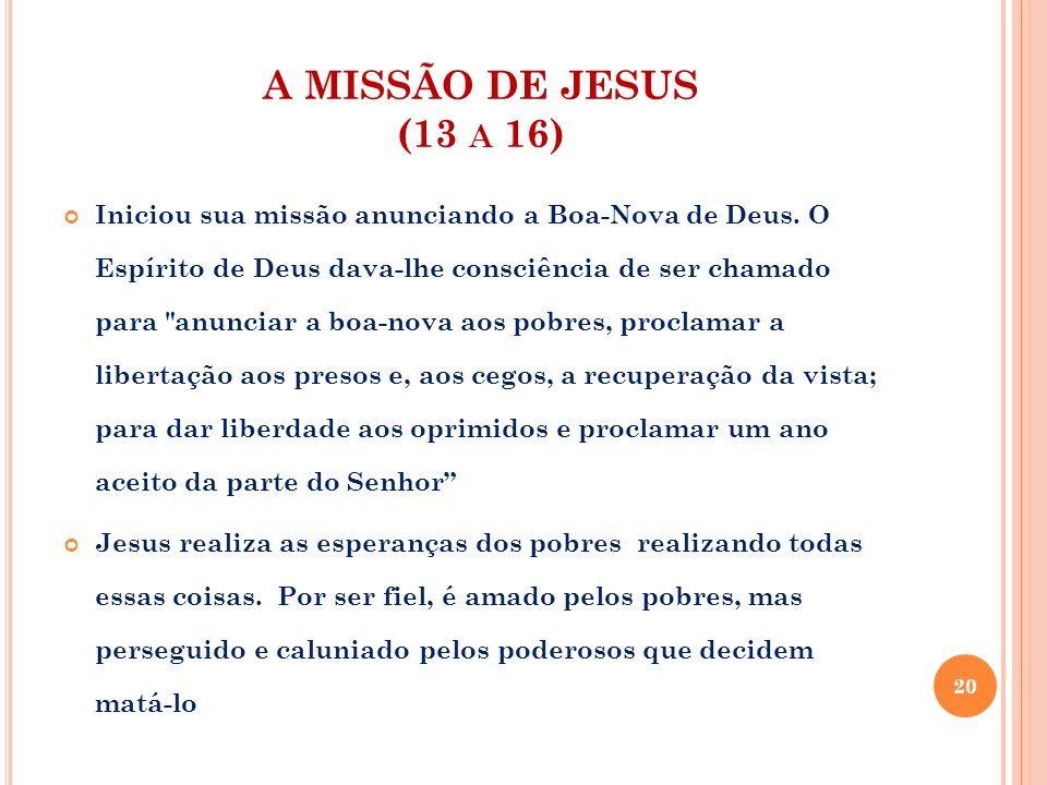 A MISSÃO DE JESUS (13 a 16)