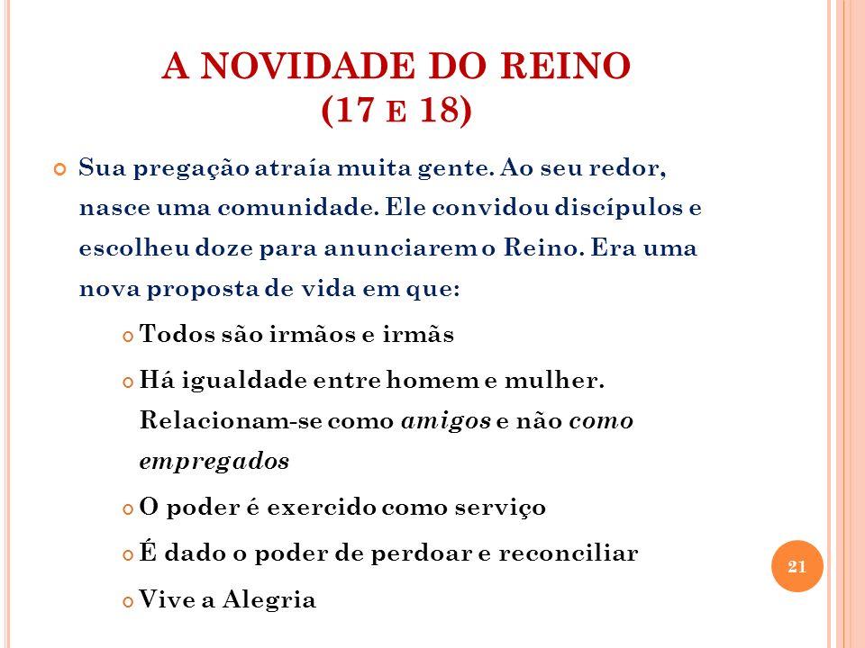 A NOVIDADE DO REINO (17 e 18)