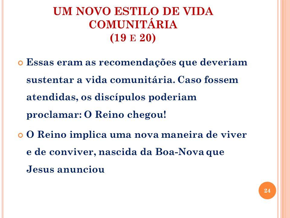 UM NOVO ESTILO DE VIDA COMUNITÁRIA (19 e 20)