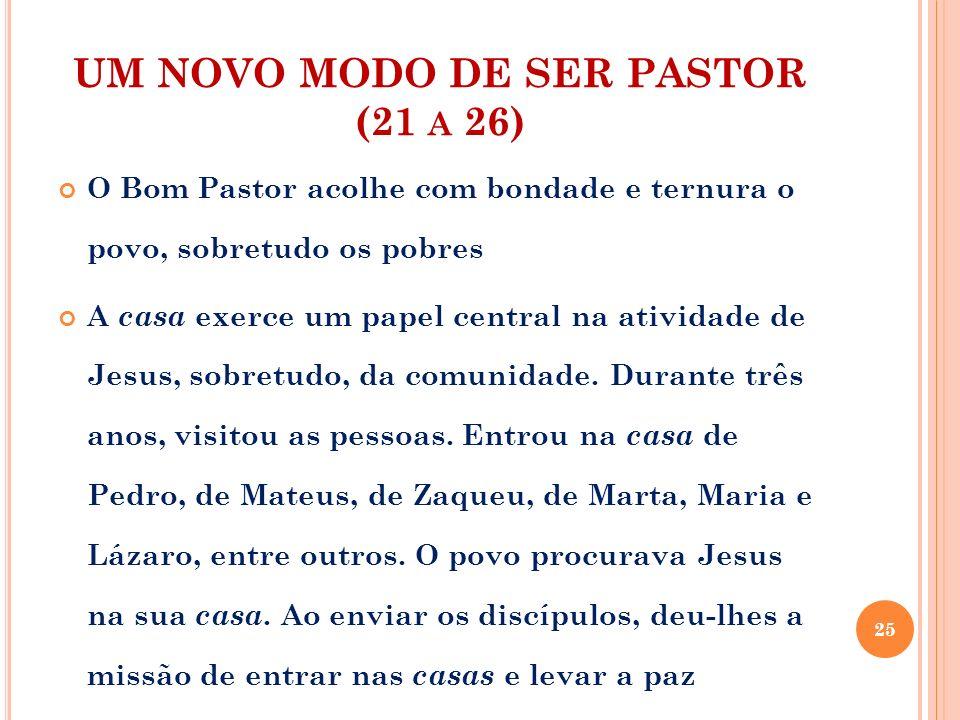 UM NOVO MODO DE SER PASTOR (21 a 26)