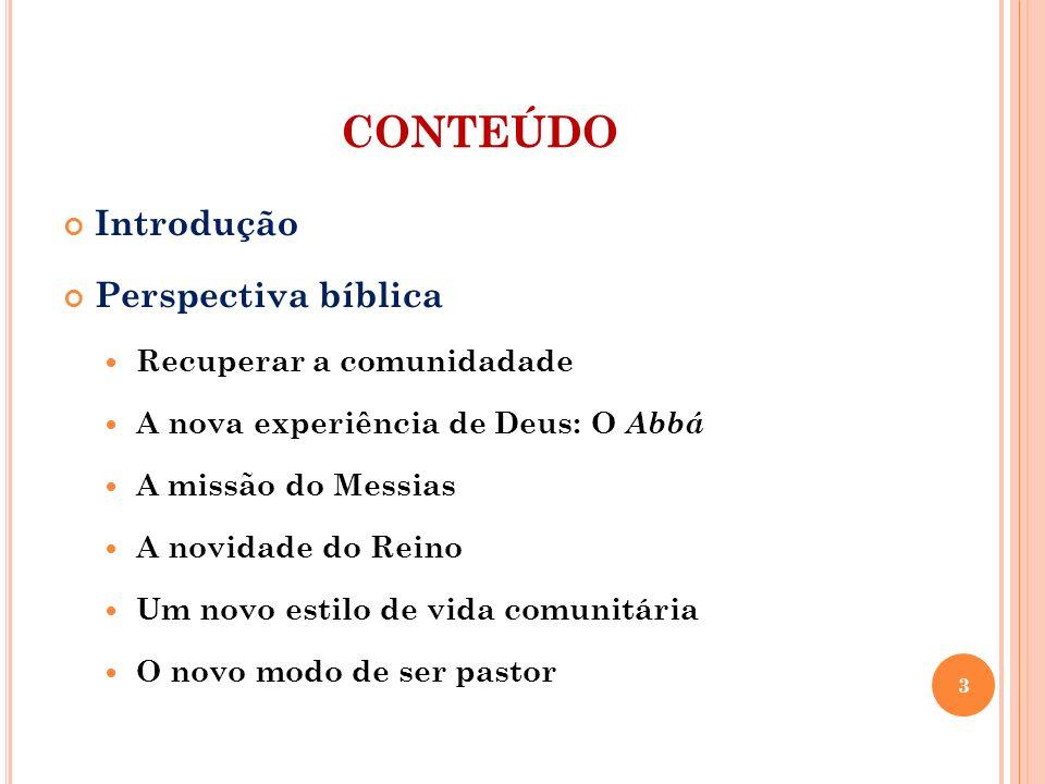 CONTEÚDO Introdução Perspectiva bíblica Recuperar a comunidadade