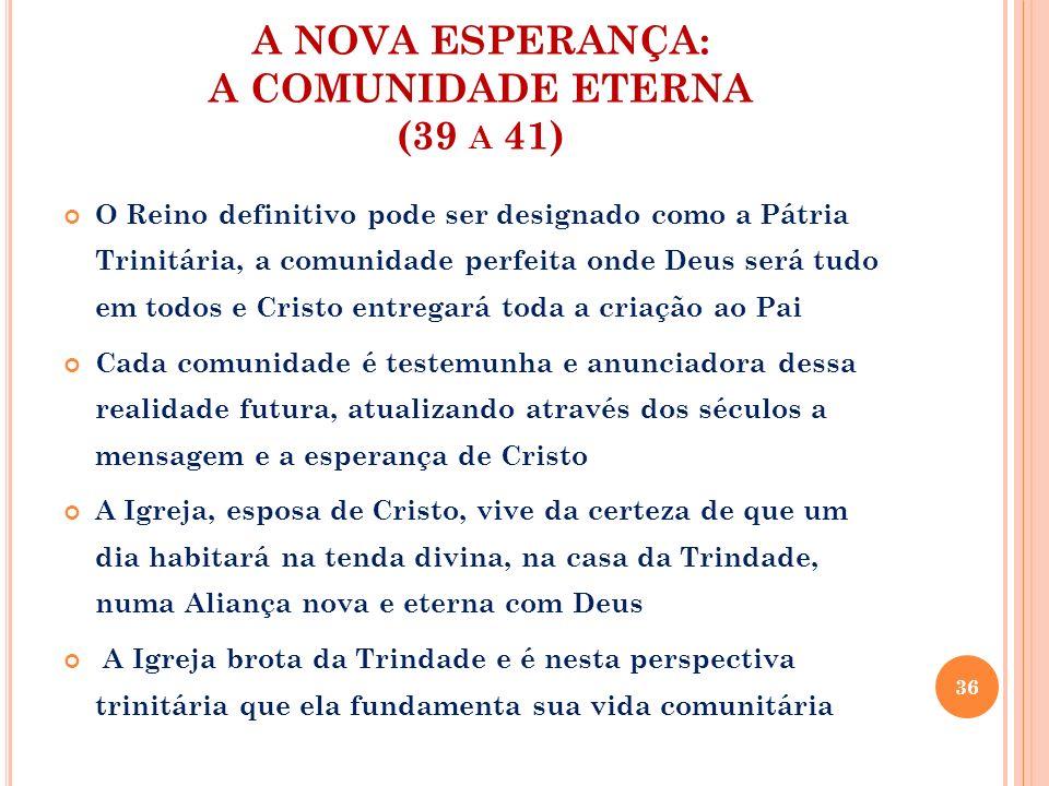 A NOVA ESPERANÇA: A COMUNIDADE ETERNA (39 a 41)