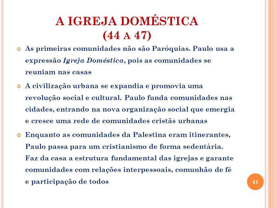 A IGREJA DOMÉSTICA (44 a 47)