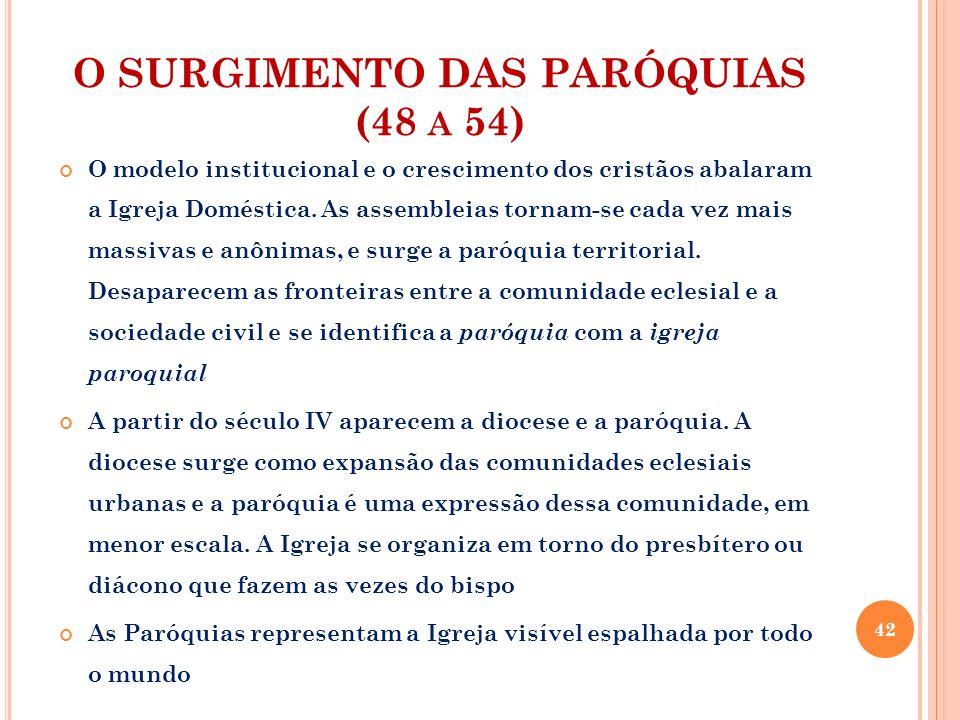 O SURGIMENTO DAS PARÓQUIAS (48 a 54)