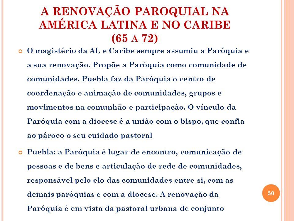 A RENOVAÇÃO PAROQUIAL NA AMÉRICA LATINA E NO CARIBE (65 a 72)